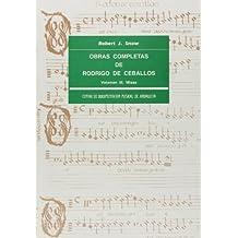 OBRAS COMPLETAS DE RODRIGO DE CEBALLOS [MUSICA IMPRESA] VOL.