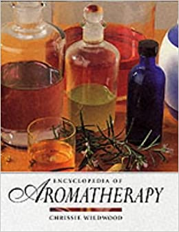 Encyclopedia of Aromatherapy by Chrissie Wildwood (1996-09-01)