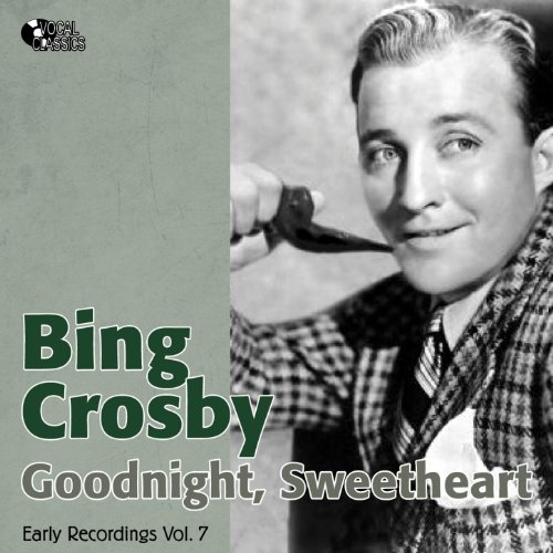 goodnight sweetheart early recordings vol 7 1931 1932