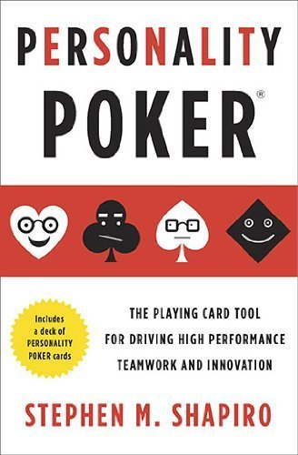 Personality Poker: The Playing Card Tool for Driving High-Performance Teamwork and Innovation by Shapiro, Stephen M (2011) Paperback (Personality Poker compare prices)