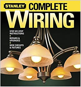 Terrific Complete Wiring Stanley Complete Stanley 9780696217302 Amazon Wiring Digital Resources Indicompassionincorg