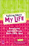 Talking about My Life, Inc A Girls World Productions, 0761532935