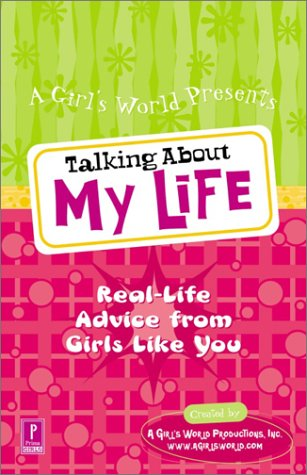 Read Online Talking About My Life: Real-Life Advice from Girls Like You pdf