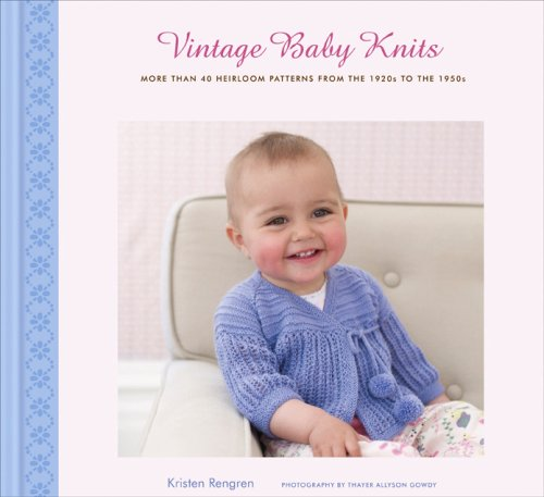 (Vintage Baby Knits: More Than 40 Heirloom Patterns from the 1920s to the)