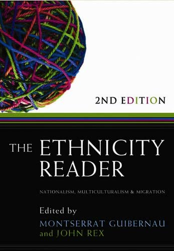 The Ethnicity Reader: Nationalism, Multiculturalism and Migration