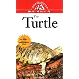 The Turtle: An Owner's Guide to a Happy Healthy Pet