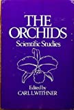 The Orchids : Scientific Studies, Carl L. Withner, 0471957151