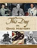 This Day in Ohio History, Rebecca Goodman and Barrett J. Brunsman, 1578601916
