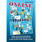 Online Dating: Rules of Communications in the Network and How to Avoid Scam in the Relationship? (Dating, Free...