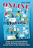 Online Dating: Rules of Communications in the Network and How to Avoid Scam in the Relationship? (Dating, Free Online Dating, Dating Guide, Scam, Dating Advice)