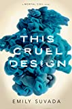 This Cruel Design (Mortal Coil) by  Emily Suvada in stock, buy online here
