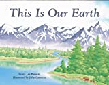 This Is Our Earth, Laura Lee Benson, 088106839X