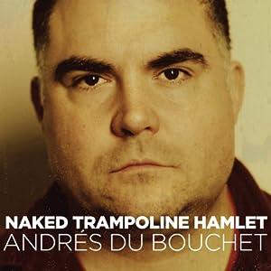 Naked Trampoline Hamlet Performance