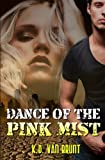 Dance of the Pink Mist (The Cracked Chronicles) (Volume 2)