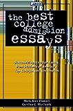 The Best College Admission Essays, Mark Alan Stewart and Cynthia C. Muchnick, 0028616901