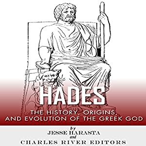 Hades: The History, Origins and Evolution of the Greek God Audiobook