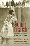 img - for Southern Local Color: Stories of Region, Race, and Gender book / textbook / text book