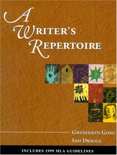 A Writer's Repertoire:  Includes 1999 MLA Guidelines
