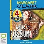 Hello, Possum!: Aussie Angels, Book 4 | Margaret Clark