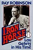Iron Horse, Ray Robinson, 0393028577