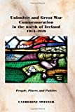 Unionists and Great War Commemoration in the North of Ireland, 1914-1939 9780716528722