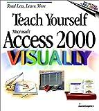 Teach Yourself Microsoft Access 2000 Visually, Ruth Maran, 076456059X
