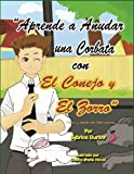 Learn to Tie a Tie with the Rabbit and the Fox - Spanish Language, Sybrina Durant, 0972937277