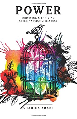 power surviving and thriving after narcissistic abuse a power surviving and thriving after narcissistic abuse a collection of essays on gnant narcissism and recovery from emotional abuse shahida arabi
