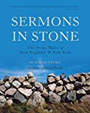 Sermons in Stone: The Stone Walls of New England and New York (Second Edition)