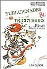 Turlupinades & tricoteries : Dictionnaire des mots obsolètes de la langue française par Duchesne