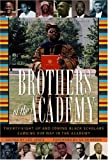img - for Brothers of the Academy: Up and Coming Black Scholars Earning Our Way in Higher Education book / textbook / text book