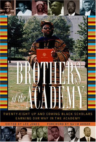 Read Online Brothers of the Academy: Up and Coming Black Scholars Earning Our Way in Higher Education PDF