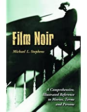 Film Noir: A Comprehensive, Illustrated Reference to Movies, Terms and Persons
