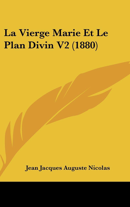 La Vierge Marie Et Le Plan Divin V2 (1880) (French Edition) PDF