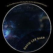 The Goji Berry Galaxy: The New Adventures of Hotdog Man, Book 2 | David L. Baer