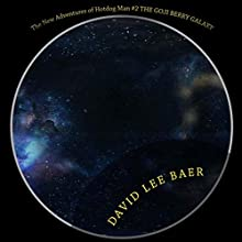 The Goji Berry Galaxy: The New Adventures of Hotdog Man, Book 2 Audiobook by David L. Baer Narrated by Steve White