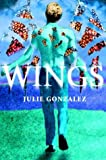 Wings, Julie Gonzalez, 0385732279