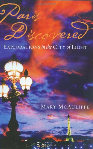 Paris Discovered: Explorations in the City of Light ebook