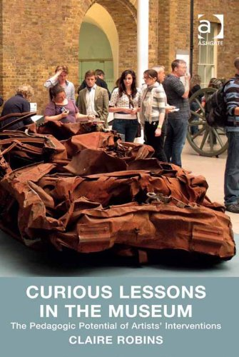 Download Curious Lessons in the Museum: The Pedagogic Potential of Artists' Interventions Pdf