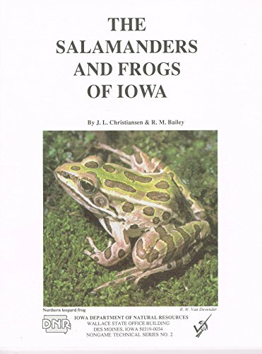 The Salamanders and Frogs of Iowa (Nongame Technical Series, No. 2)