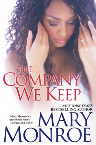 The Company We Keep by Dafina