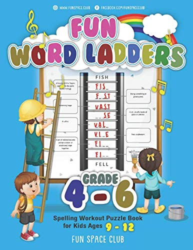 (Fun Word Ladders Grades 4-6: Daily Vocabulary Ladders Grade 4 - 6, Spelling Workout Puzzle Book for Kids Ages 9-12 (Vocabulary Builder Workbook for Kids Building Spelling Skills))