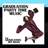 Graduation Party Time Music by The Graduation Hit Band