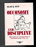 img - for Oeconomy and Discipline: Officership and Administration in the British Army, 1714-63 book / textbook / text book
