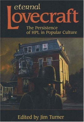 Eternal Lovecraft: The Persistence of Hpl in Popular Culture