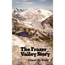 The Fraser Valley story