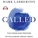 Called: The Crisis and Promise of Following Jesus Today | Mark Labberton