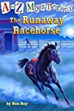 The Runaway Racehorse, Ron Roy, 0375813675