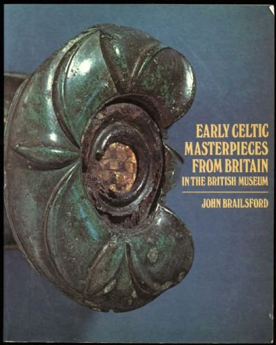 Early Celtic Masterpieces from Britain in the British Museum