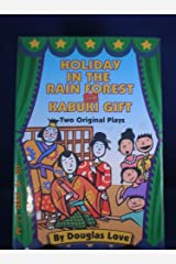 Holiday in the Rain Forest and Kabuki Gift/Two Original Plays Library Binding